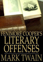 Fenimore Cooper's Literary Offenses - Mark Twain