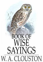Book of Wise Sayings : Selected Largely from Eastern Sources