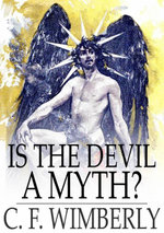 Is the Devil a Myth? - C. F. Wimberly