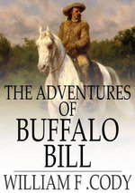 The Adventures of Buffalo Bill - William F. Cody
