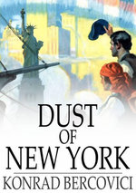 Dust of New York - Konrad Bercovici