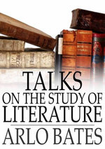 Talks on the Study of Literature - Arlo Bates