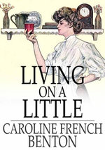 Living on a Little - Caroline French Benton