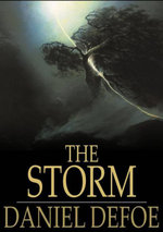 The Storm : Or, a Collection of the Most Remarkable Casualties and Disasters Which Happen'd in the Late Dreadful Tempest, Both by - Daniel Defoe