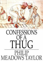 Confessions of a Thug - Philip Meadows Taylor