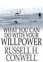 What You Can Do with Your Will Power - Russell H. Conwell