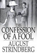The Confession of a Fool - August Strindberg