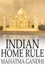 Indian Home Rule - Mohandas Gandhi