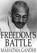 Freedom's Battle : Being a Comprehensive Collection of Writings and Speeches on the Present Situation - Gandhi Mahatma
