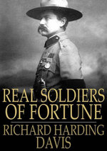 Real Soldiers of Fortune - Richard Harding Davis