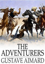 The Adventurers : A Story of a Love-Chase - Gustavewraxall, Lascelles Aimard