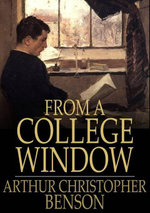 From a College Window - Arthur Christopher Benson