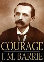 Courage - James Matthew Barrie