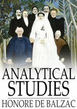 Analytical Studies : Physiology of Marriage and Petty Troubles of Married Life - Honore de Balzac
