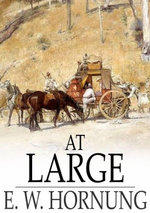 At Large - E. W. Hornung