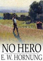 No Hero - E. W. Hornung