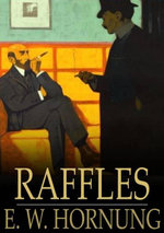 Raffles : Further Adventures of the Amateur Cracksman - E. W. Hornung
