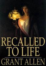 Recalled to Life - Grant Allen