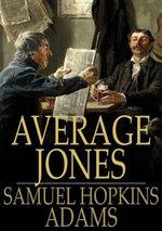 Average Jones - Samuel Hopkins Adams