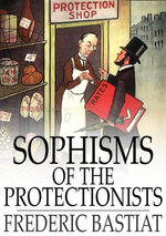 Sophisms of the Protectionists - Frederic Bastiat