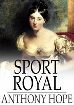 Sport Royal : And Other Stories - Anthony Hope
