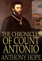 The Chronicles of Count Antonio - Anthony Hope
