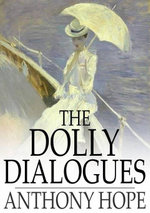 The Dolly Dialogues - Anthony Hope