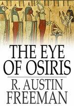 The Eye of Osiris - R. Austin Freeman