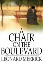 A Chair on the Boulevard - Leonard Merrick