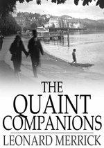 The Quaint Companions - Leonard Merrick