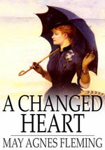 A Changed Heart : A Novel - May Agnes Fleming