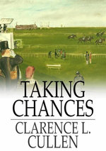 Taking Chances - Clarence L. Cullen