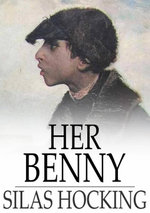 Her Benny : A Story of Street Life - Silas Hocking