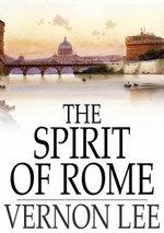 The Spirit of Rome - Vernon Lee