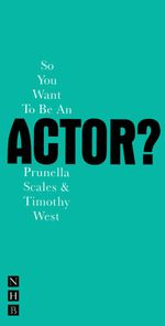 So You Want To Be An Actor? - Timothy West