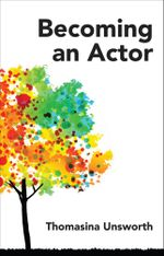 Becoming an Actor - Thomasina Unsworth