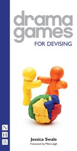 Drama Games For Devising (NHB Drama Games) - Jessica Swale