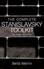 The Complete Stanislavsky Toolkit - Bella Merlin