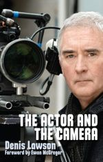 The Actor and the Camera - Denis Lawson