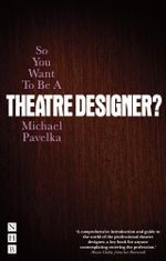 So You Want To Be A Theatre Designer? - Michael Pavelka