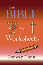 The Bible in Worksheets - Conway Dunn