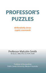 Professor's Puzzles : 60 Fiendishly Clever Cryptic Crosswords - Malcolm Smith