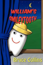 William's Smileytooth - Bruce Collins