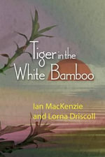 The Tiger in the White Bamboo - Ian McKenzie