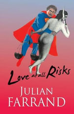 Love at All Risks - Julian Farrand