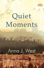 Quiet Moments - Anna J. West