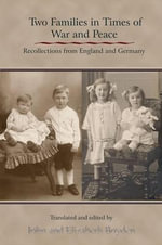 Two Families in Time of War and Peace : Recollections from England and Germany - John Boyden