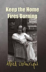 Keep the Home Fires Burning - Alfred Cartwright
