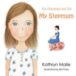 My Stepmum and Me - Kathryn Maile