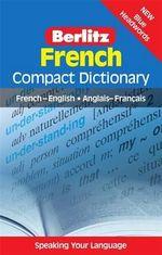 Berlitz Language: French Compact Dictionary : French-English, Anglais-Franethcais - Berlitz Publishing